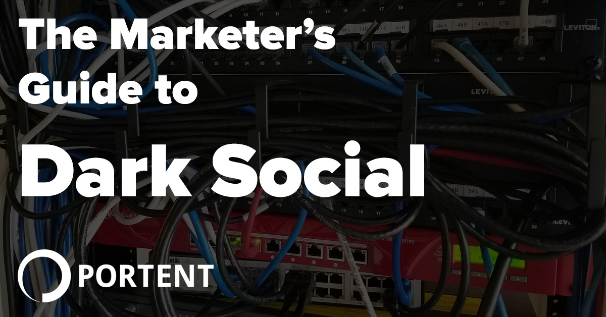 Dark social the marketer 39 s guide portent for Portent guide
