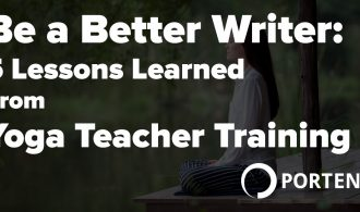 Be a Better Writer - 5 Lessons Learned from Yoga Teacher Training - Portent