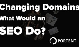 Changing Domains What Would an SEO Do - Portent