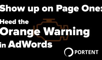 Show up on Page One Heed the Orange Warning in AdWords - Portent