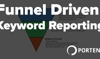 Funnel Driven Keyword Reporting - Portent