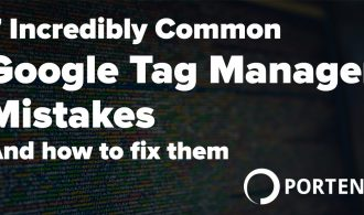 7 common Google Tag Manager Mistakes and How to fix them