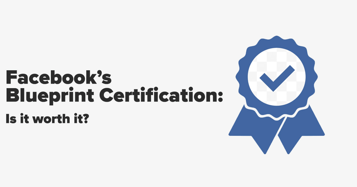 Facebook blueprint certification is it worth it portent malvernweather Gallery