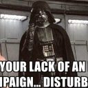 Darth Vader finds your lack of an email campaign disturbing