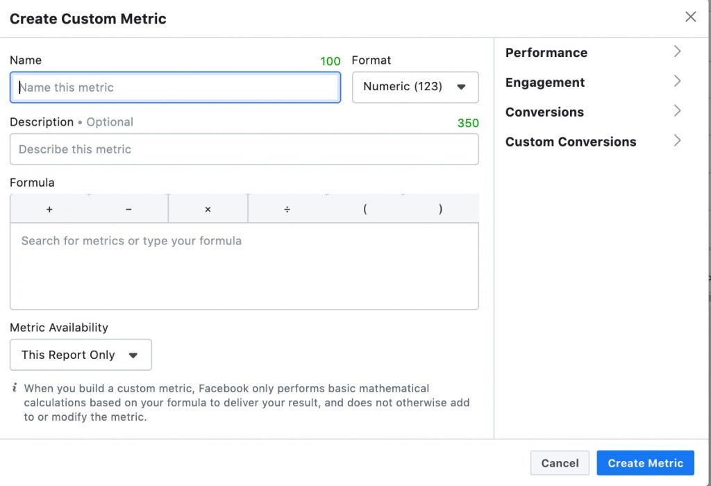 The custom metric option allows you to name the metric, describe it, and enter a formula.