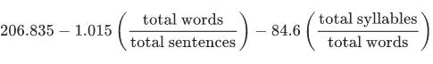 206.835 minus 1.015 multiplied by the total words divided by total sentences minus 84.6 multiplied by total syllables divided by total words