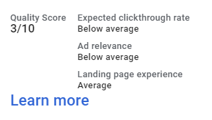 An example of a 3/10 QS may have below average click through rate, below average ad relevance, and average landing page experience.